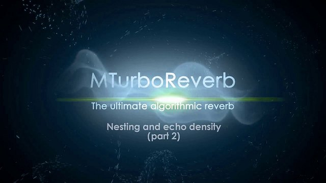 MTurboReverb: Reverb design #2 - Nesting, echo density and analysis